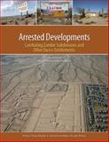 Arrested Developments : Combating Zombie Subdivisions and Other Excess Entitlements, Holway, Jim, 1558442863