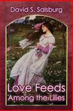 Love Feeds among the Lilies, David S. Salsburg, 1612962866
