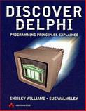 Discover Delphi : Programming Principles Explained, Williams, Shirley and Walmsley, Sue, 0201342863