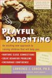 Playful Parenting, Lawrence J. Cohen, 0345442865