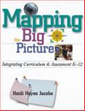 Mapping the Big Picture : Integrating Curriculum and Assessment K-12, Jacobs, Heidi Hayes, 0871202867