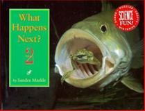What Happens Next?, Sandra Markle, 1563522861