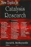New Topics in Catalysis Research, McReynolds, David K., 1600212867
