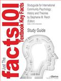 Outlines and Highlights for International Community Psychology : History and Theories by Stephanie M. Reich (Editor), Cram101 Textbook Reviews Staff, 1619052865