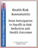 Health Risk Assessments : From Participation to Payoffs in Risk Reduction and Health Outcomes, Dr. Raj Lakhanpal and Lynette Phillips, 1933402865