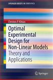 Optimal Experimental Design for Non-Linear Models : Theory and Applications, Kitsos, Christos P., 3642452868