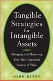 Tangible Strategies for Intangible Assets, Berry, John D., 0071412867