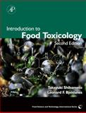 Introduction to Food Toxicology, Shibamoto, Takayuki and Bjeldanes, Leonard F., 0123742862