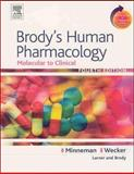 Brody's Human Pharmacology : Molecular to Clinical with Student Consult Online Access, Minneman, Kenneth P. and Wecker, Lynn, 0323032869