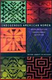Indigenous American Women, Devon Abbott Mihesuah and Devon Mihesuah, 0803282869