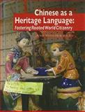 Chinese as a heritage Language : Fostering rooted world Citizenry, He, Agnes Weiyun, 0824832868