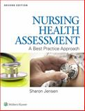 Nursing Health Assessment : A Best Practice Approach, Jensen, Sharon, 145119286X