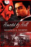 Haunted by Hell, Shannon K. Murphy, 146260286X