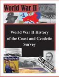 World War II History of the Coast and Geodetic Survey, United States United States Department of Comerce, 1500382868