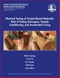 Electrical Testing of Cement-Based Materials : Role of Testing Techniques, Sample Conditioning, and Accelerated Curing, Spragg, Robert, 1622602862