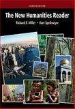 The New Humanities Reader, Miller, Richard E. and Spellmeyer, Kurt, 0495912867