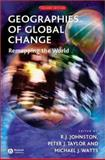 Geographies of Global Change : Remapping the World, Johnston, R. J., 0631222863