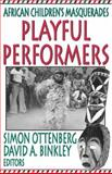 Playful Performers : African Children's Masquerades, , 0765802864