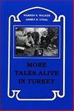 More Tales Alive in Turkey, Ahmet E. Uysal and Warren S. Walker, 0896722864