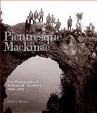 Picturesque Mackinac, Steven C. Brisson, 0911872868