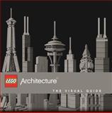 LEGO Architecture: the Visual Guide, Phil Wilkinson, 1465422862