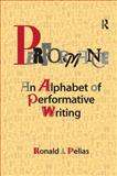 Performance : An Alphabet of Performative Writing, Pelias, Ronald J., 1611322863
