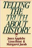 Telling the Truth about History, Joyce Appleby and Lynn Hunt, 0393312860
