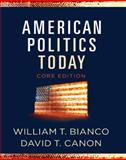 American Politics Today : Core Edition, Bianco, William T. and Canon, David T., 0393932869