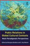 Public Relations in Global Cultural Contexts : Multi-Paradigmatic Perspectives, , 0415872863