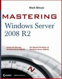 Mastering Windows Server 2008 R2, Mark Minasi and Aidan Finn, 0470532866