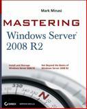 Mastering Windows Server 2008 R2, Mark Minasi and Aidan Finn, 0470532866