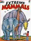 Extreme Mammals, Patricia J. Wynne, 0486472868