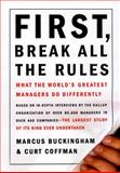 First, Break All the Rules 1st Edition