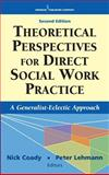Theoretical Perspectives for Direct Social Work Practice, Nick Coady PhD, Peter Lehmann PhD  LCSW, 0826102867