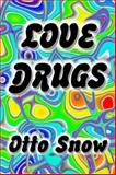 Love Drugs, Snow, Otto, 0966312864