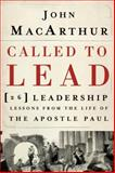Called to Lead, John MacArthur, 1400202868