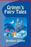 Grimms' Fairy Tales, Jacob Grimm and Wilhelm K. Grimm, 1466402865