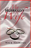 My Husband's Wife, Nick Haskins, 147975286X