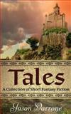 Tales: a Collection of Short Fantasy Fiction, Jason Varrone, 1481872869