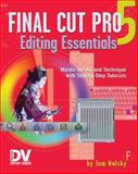 Final Cut Pro 5 Editing Essentials, Wolsky, Tom, 1578202868