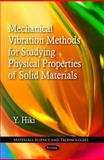 Mechanical Vibration Methods for Studying Physical Properties of Solid Materials, Hiki, Y., 1617282863