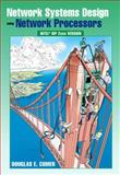 Network Systems Design Using Network Processors : Intel 2XXX Version, Comer, Douglas E., 0131872869