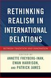 Rethinking Realism in International Relations : Between Tradition and Innovation, , 0801892864