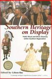 Southern Heritage on Display : Public Ritual and Ethnic Diversity Within Southern Regionalism, , 0817352864