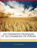 Les Charbons Humiques et les Charbons de Purins, C. Eg Bertrand, 1141432862