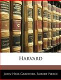 Harvard, John Hays Gardiner and Robert Pierce, 1143032861