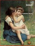 Sisters, Kathleen Norris, 1466322861