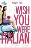 Wish You Were Italian, Kristin Rae, 1619632861