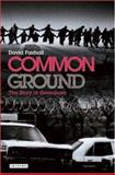 Common Ground : The Story of Greenham, Fairhall, David, 1845112865