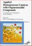 Applied Homogeneous Catalysis with Organometallic Compounds : A Comprehensive Handbook, , 3527292861